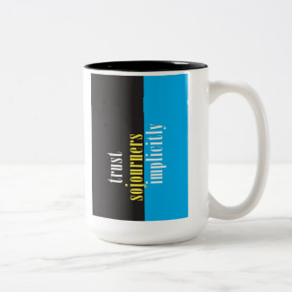 """""""Trust Sojourners Implicitly"""" Two-Tone Coffee Mug"""