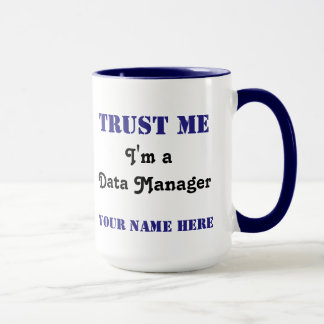 Trust the Data Manager Mug