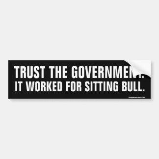 Trust The Government Bumper Sticker Car Bumper Sticker