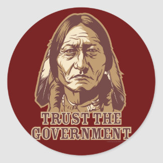 Trust The Government Classic Round Sticker