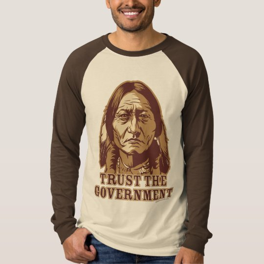 Trust the Government - Customized T-Shirt