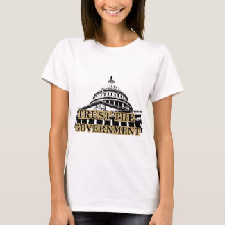 Trust the Government.png T-Shirt