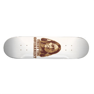Trust the Government Skateboard