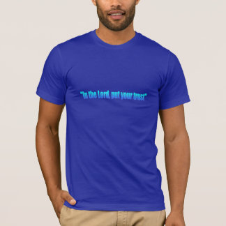 Trust The Lord Shirt