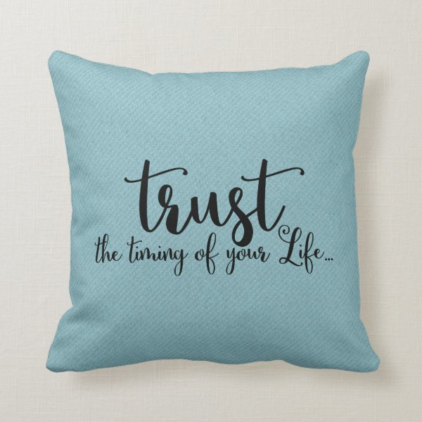 Trust the Timing of Your Life | Throw Pillow
