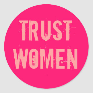 Trust Women Stickers