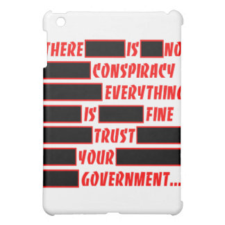 Trust Your Government Everything Is Fine iPad Mini Case
