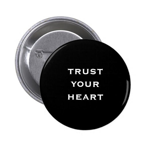 trust your heart pins