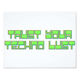 Trust Your Techno Lust Card