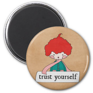 Trust Yourself By Linda Tieu 2 Inch Round Magnet