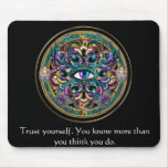 Trust Yourself ~ The Eyes of the World Mandala Mouse Pad