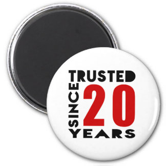 Trusted Since 20 Years 2 Inch Round Magnet