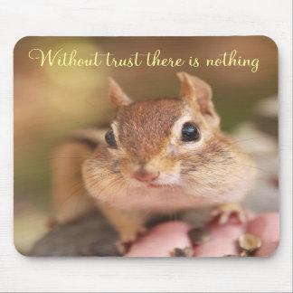 Trusting Chipmunk Mousepad