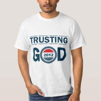 Trusting God 2012 Election T-Shirt