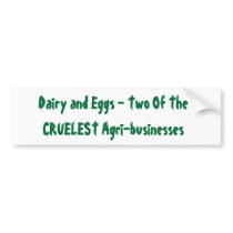 truth about dairy and eggs bumper sticker
