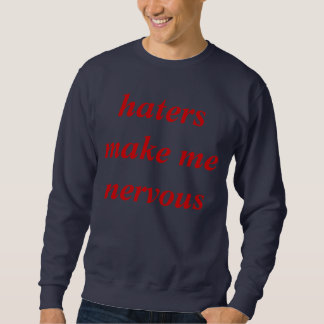 Truth about haters sweater