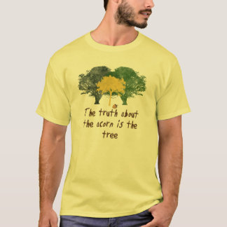 Truth About the Acorn T-Shirt