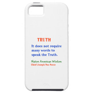 TRUTH :  American Indian Words of Wisdom iPhone 5 Case