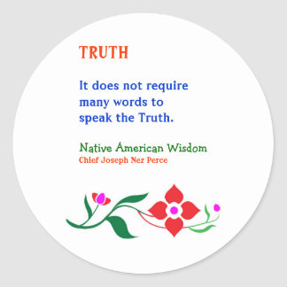 TRUTH :  American Indian Words of Wisdom Classic Round Sticker