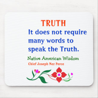 TRUTH :  American Indian Words of Wisdom Mouse Pad