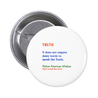 TRUTH :  American Indian Words of Wisdom Pinback Button