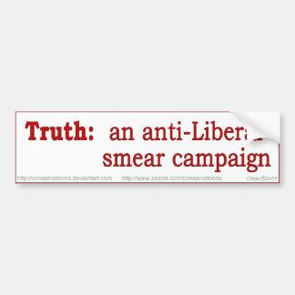 Truth: an anti-liberal smear campaign bumper sticker
