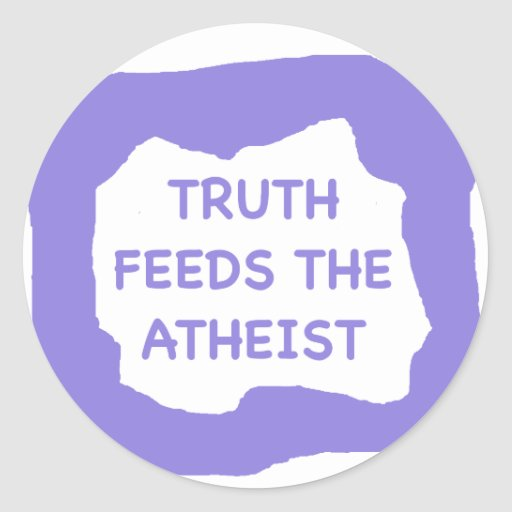 Truth feeds the atheist .png classic round sticker