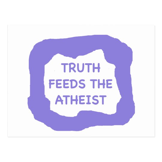 Truth feeds the atheist .png postcard