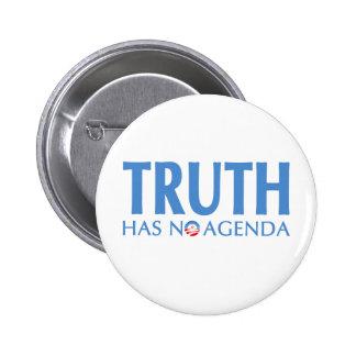Truth Has No Agenda Pinback Buttons