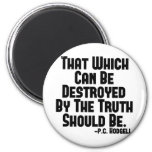 Truth Hurts 2 Inch Round Magnet