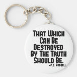 Truth Hurts Key Chains