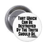 Truth Hurts Pinback Button