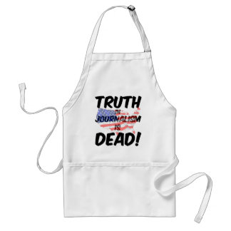 truth in journalism is dead adult apron
