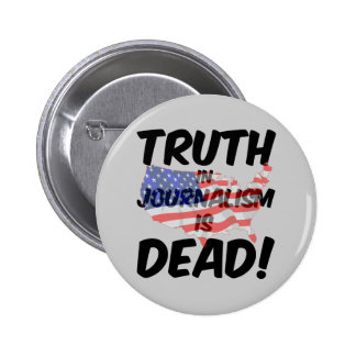 truth in journalism is dead pin