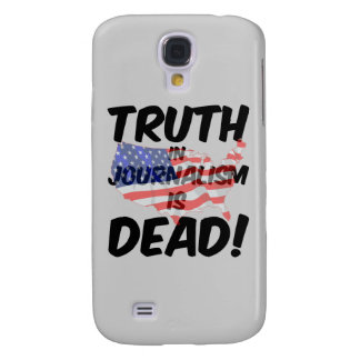 truth in journalism is dead galaxy s4 case