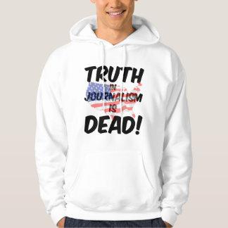 truth in journalism is dead hoodie