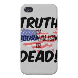 truth in journalism is dead iPhone 4 case
