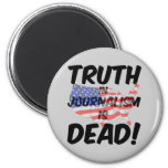 truth in journalism is dead magnet