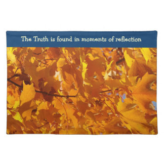 Truth is found in moments of Reflection placemats