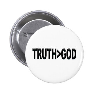 Truth is Greater Than God Pinback Button