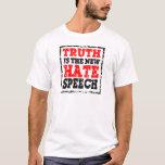 TRUTH IS HATE SPEECH T-Shirt