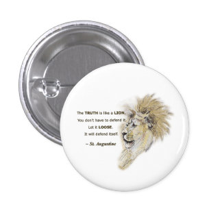 Truth is like a lion. Political Protest Button