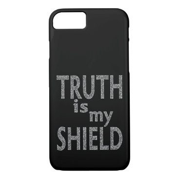 Truth Is My Shield iPhone 8/7 Case
