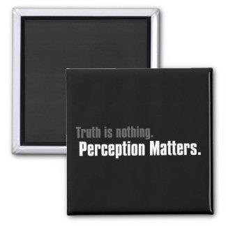 Truth is nothing, only perception matters 2 inch square magnet