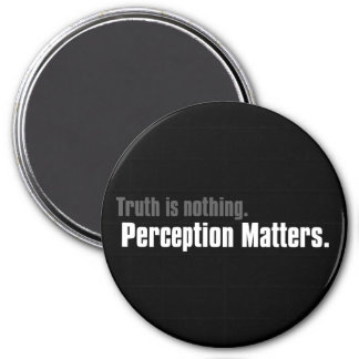 Truth is nothing, only perception matters 3 inch round magnet