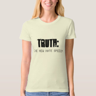 TRUTH is THE NEW HATE SPEECH - Organic Woman's T Tees