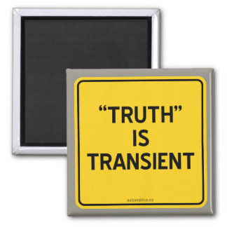 """""""TRUTH"""" IS TRANSIENT 2 INCH SQUARE MAGNET"""