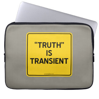 """""""TRUTH"""" IS TRANSIENT COMPUTER SLEEVE"""