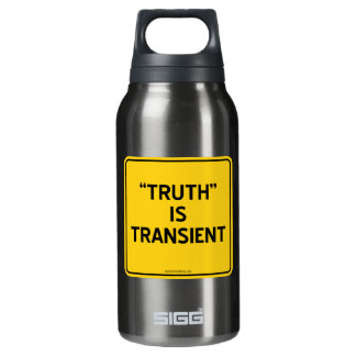 """""""TRUTH"""" IS TRANSIENT INSULATED WATER BOTTLE"""