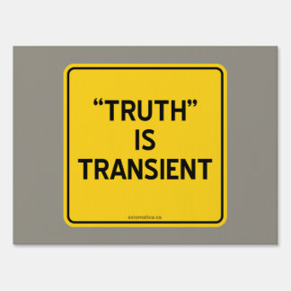"""""""TRUTH"""" IS TRANSIENT LAWN SIGN"""